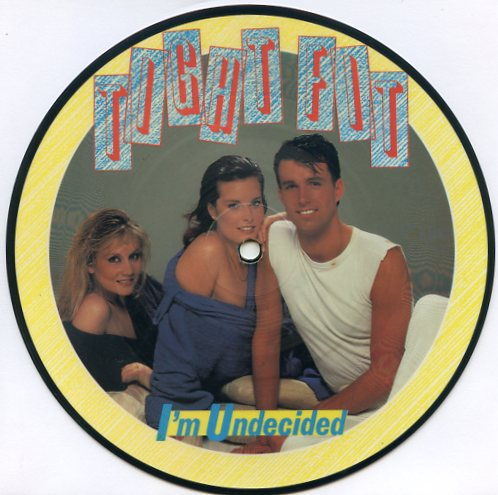 "TIGHT FIT ""I'm undecided"" (pict.disc)"